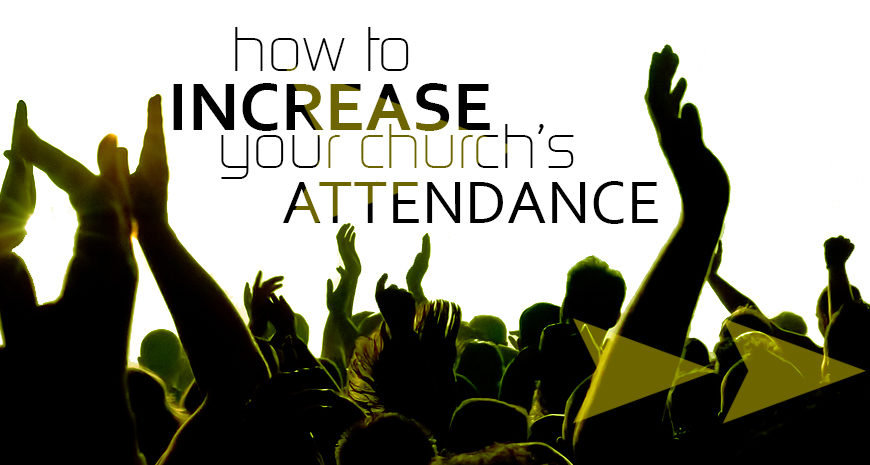 How to Increase Your Church's Attendance